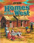 Homes of the West (Life in the Old West) Cover Image