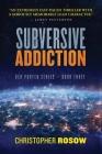 Subversive Addiction: Ben Porter Series - Book Three Cover Image