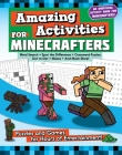 Amazing Activities for Minecrafters: Puzzles and Games for Hours of Entertainment! Cover Image