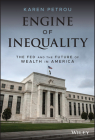 Engine of Inequality: The Fed and the Future of Wealth in America Cover Image