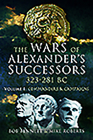 The Wars of Alexander's Successors 323 - 281 Bc. Volume 1: Commanders and Campaigns Cover Image