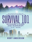 Survival 101 Beginner's Guide 2020 AND Bushcraft: The Complete Guide To Urban And Wilderness Survival For Beginners in 2020 Cover Image