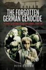 The Forgotten German Genocide: Revenge Cleansing in Eastern Europe, 1945-50 Cover Image