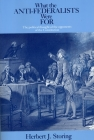 What the Anti-Federalists Were For: The Political Thought of the Opponents of the Constitution Cover Image