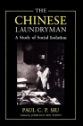 The Chinese Laundryman: A Study of Social Isolation (New York Chinatown History Project) Cover Image