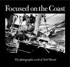 Focused on the Coast: The Photographic Work of Neal Parent Cover Image