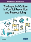 Handbook of Research on the Impact of Culture in Conflict Prevention and Peacebuilding Cover Image