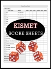 Kismet Score Sheets: 100 Kismet Score Pads, Kismet Dice Game Score Book, Kismet Dice Game Score Sheets Cover Image