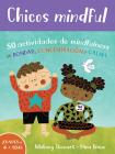 Chicos Mindful: 50 Actividades de Mindfulness de Bondad, Concentración Y Calma Cover Image