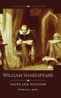 William Shakespeare: Facts and Fictions Cover Image