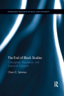The End of Black Studies: Conceptual, Theoretical, and Empirical Concerns (Routledge Research in Race and Ethnicity) Cover Image