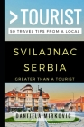 Greater Than a Tourist - Svilajnac Serbia: 50 Travel Tips from a Local Cover Image