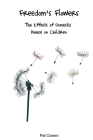 Freedom's Flowers: The Effects of Domestic Abuse on Children Cover Image