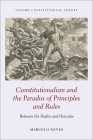 Constitutionalism and the Paradox of Principles and Rules: Between the Hydra and Hercules (Oxford Constitutional Theory) Cover Image