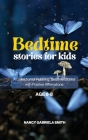 Bedtime Stories for Kids: A Collection of Relaxing Bedtime Stories with Positive Affirmations - Age 6-8 Cover Image