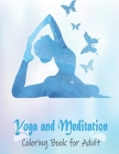 Yoga and Meditation Coloring Book for Adult: An Adult Yoga Anatomy Poses Art Therapy Mindfulness Coloring Book for Relaxing Cover Image