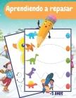 Aprendiendo a repasar: Aprenda a escribir un libro de trazado de líneas Controlar líneas y formas con un bolígrafo Actividades de aprendizaje Cover Image