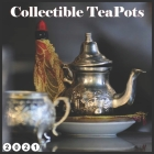 Collectible TeaPots: 2021 wall & Office Calendar 16 Month Cover Image