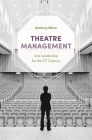 Theatre Management: Arts Leadership for the 21st Century Cover Image