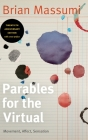 Parables for the Virtual: Movement, Affect, Sensation (Post-Contemporary Interventions) Cover Image