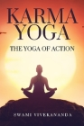 Karma Yoga: The Yoga Of Action Cover Image