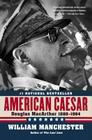 American Caesar: Douglas MacArthur 1880 - 1964 Cover Image