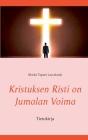 Kristuksen Risti on Jumalan Voima: Tietokirja Cover Image