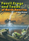 Fossil Frogs and Toads of North America (Life of the Past) Cover Image