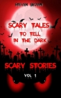 Scary Stories Vol 1: Five Horror & Ghost Short Tales to Tell in the Dark, for Kids, Teens, and Adults of All Ages (Audio and Book Versions) Cover Image