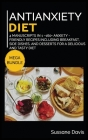 Antianxiety Diet: MEGA BUNDLE - 4 Manuscripts in 1 - 160+ Anxiety - friendly recipes including breakfast, side dishes, and desserts for Cover Image