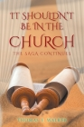IT Shouldn't Be in the Church: The Saga Continues Cover Image