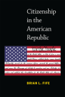 Citizenship in the American Republic Cover Image