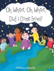 Oh Where, Oh Where, Did I Come From? Cover Image