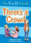 The Fix-It Friends: Three's a Crowd Cover Image