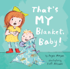 That's MY Blanket, Baby! Cover Image