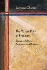 The Virtual Point of Freedom: Essays on Politics, Aesthetics, and Religion (Diaeresis) Cover Image