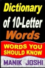 Dictionary of 10-Letter Words: Words You Should Know Cover Image