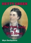 Hetty Green: The First Lady of Wall Street (Spiramus Pocket Tycoons) Cover Image
