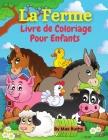 La Ferme Livre de Coloriage Pour Enfants: Livre de coloriage d'animaux de la ferme pour garçons et filles, enfants de 2 à 4 ans, 4-8 ans, avec des pag Cover Image