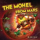 The Mohel from Mars: A Hanukkah Story Cover Image