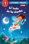 El hada de los dientes (Tooth Fairy's Night Spanish Edition) (LEYENDO A PASOS (Step into Reading)) Cover Image