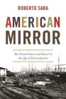 American Mirror: The United States and Brazil in the Age of Emancipation (America in the World #44) Cover Image