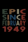 Epic Since February 1949: Birthday Gift for 71 Year Old Men and Women Cover Image