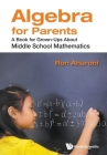 Algebra for Parents: A Book for Grown-Ups about Middle School Mathematics Cover Image