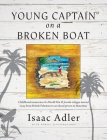 Young Captain on a Broken Boat: Childhood memories of a World War II Jewish refugee turned away from British Palestine to an island prison in Mauritiu Cover Image