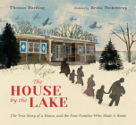 The House by the Lake: The True Story of a House, Its History, and the Four Families Who Made It Home Cover Image
