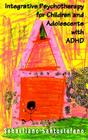 Integrative Psychotherapy for Children and Adolescents with ADHD (Master Work) Cover Image