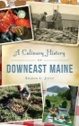 A Culinary History of Downeast Maine Cover Image