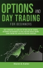Option and Day Trading for Beginners: Best strategies to learn options and day trading. QUICK book for beginners to start creating passive income. Liv Cover Image