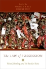 The Law of Possession: Ritual, Healing, and the Secular State Cover Image